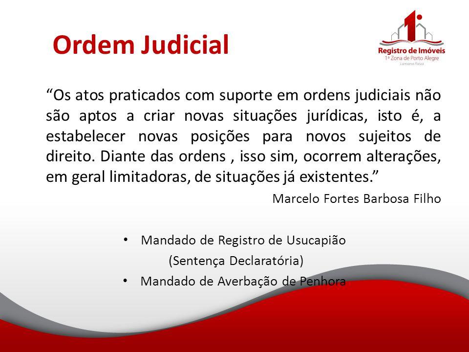 """Ordem Judicial """"Os atos praticados com suporte em ordens judiciais não são aptos a criar novas situações jurídicas, isto é, a estabelecer novas posiçõ"""