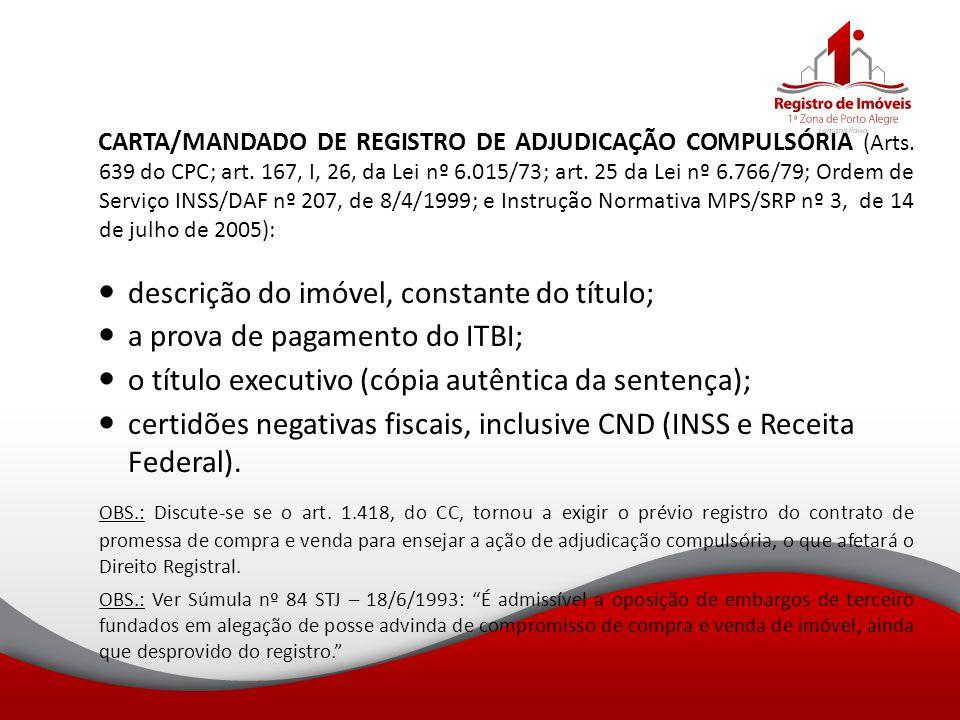 CARTA/MANDADO DE REGISTRO DE ADJUDICAÇÃO COMPULSÓRIA (Arts. 639 do CPC; art. 167, I, 26, da Lei nº 6.015/73; art. 25 da Lei nº 6.766/79; Ordem de Serv