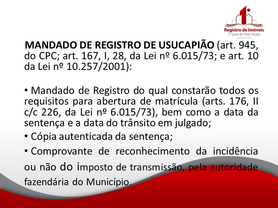 MANDADO DE REGISTRO DE USUCAPIÃO (art. 945, do CPC; art. 167, I, 28, da Lei nº 6.015/73; e art. 10 da Lei nº 10.257/2001): Mandado de Registro do qual
