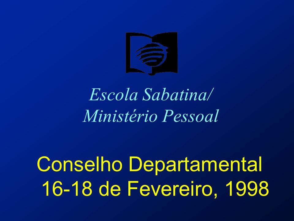 Escola Sabatina/ Ministério Pessoal Conselho Departamental 16-18 de Fevereiro, 1998