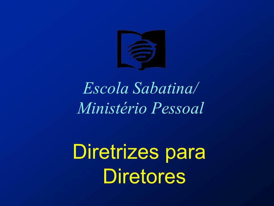 Responsabilidade Direta do Diretor de Escola Sabatina/Ministério Pessoal