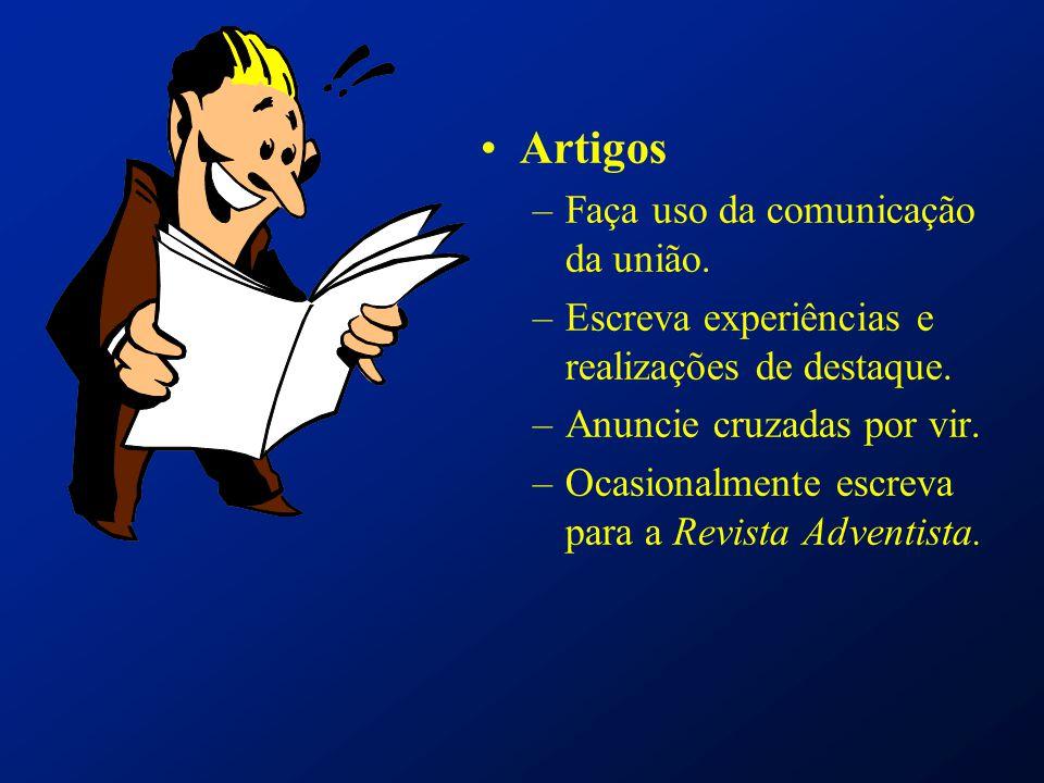 Artigos –Faça uso da comunicação da união. –Escreva experiências e realizações de destaque. –Anuncie cruzadas por vir. –Ocasionalmente escreva para a