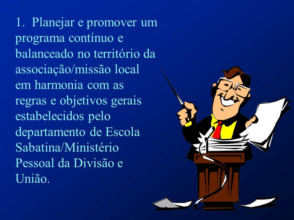 1. Planejar e promover um programa contínuo e balanceado no território da associação/missão local em harmonia com as regras e objetivos gerais estabel