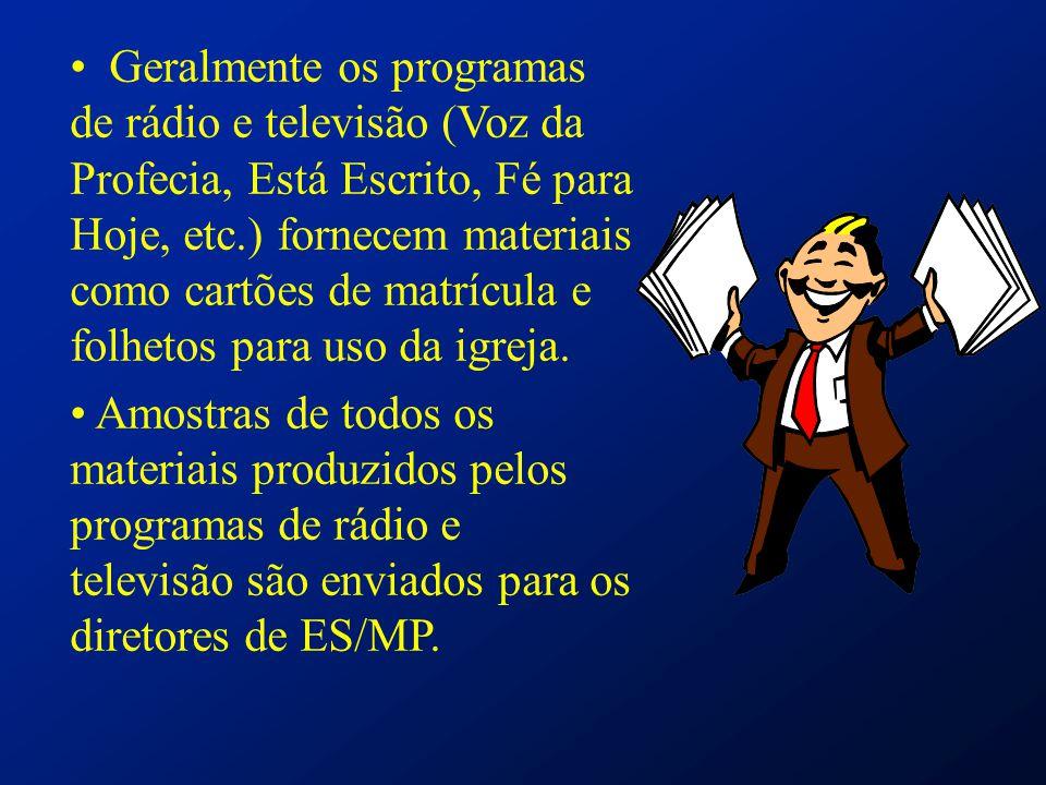 Geralmente os programas de rádio e televisão (Voz da Profecia, Está Escrito, Fé para Hoje, etc.) fornecem materiais como cartões de matrícula e folhet