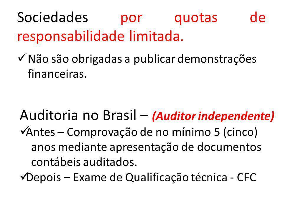Sociedades por quotas de responsabilidade limitada. Não são obrigadas a publicar demonstrações financeiras. Auditoria no Brasil – (Auditor independent