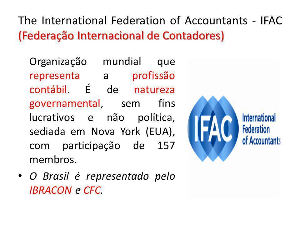 (Federação Internacional de Contadores) The International Federation of Accountants - IFAC (Federação Internacional de Contadores) Organização mundial