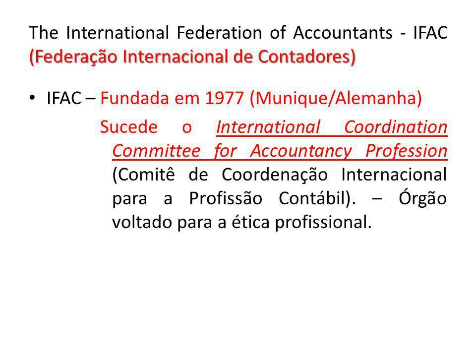 (Federação Internacional de Contadores) The International Federation of Accountants - IFAC (Federação Internacional de Contadores) IFAC – Fundada em 1