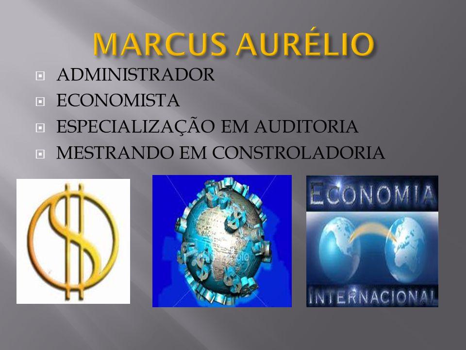  ADMINISTRADOR  ECONOMISTA  ESPECIALIZAÇÃO EM AUDITORIA  MESTRANDO EM CONSTROLADORIA