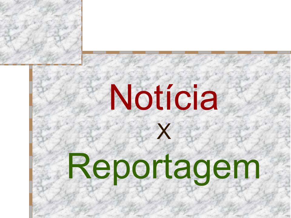 Notícia X Reportagem