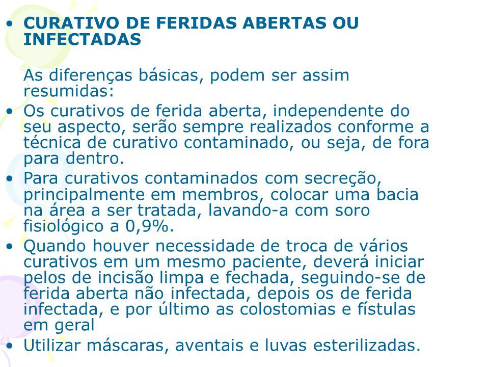 CURATIVO DE FERIDAS ABERTAS OU INFECTADAS As diferenças básicas, podem ser assim resumidas: Os curativos de ferida aberta, independente do seu aspecto
