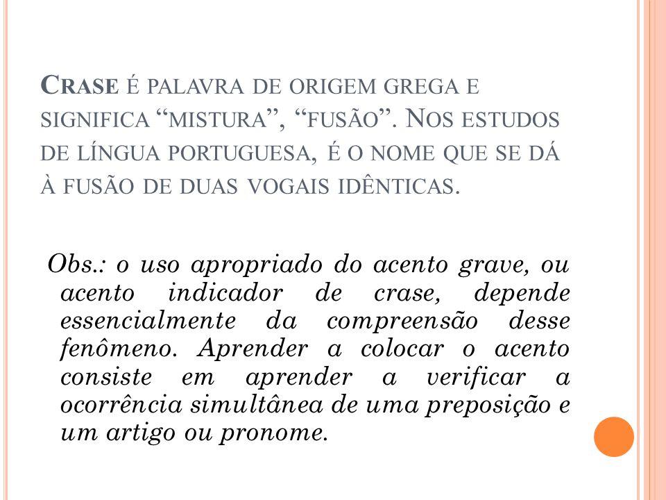 C RASE É PALAVRA DE ORIGEM GREGA E SIGNIFICA MISTURA , FUSÃO .