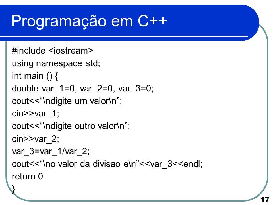 """17 Programação em C++ #include using namespace std; int main () { double var_1=0, var_2=0, var_3=0; cout<<""""\ndigite um valor\n""""; cin>>var_1; cout<<""""\n"""