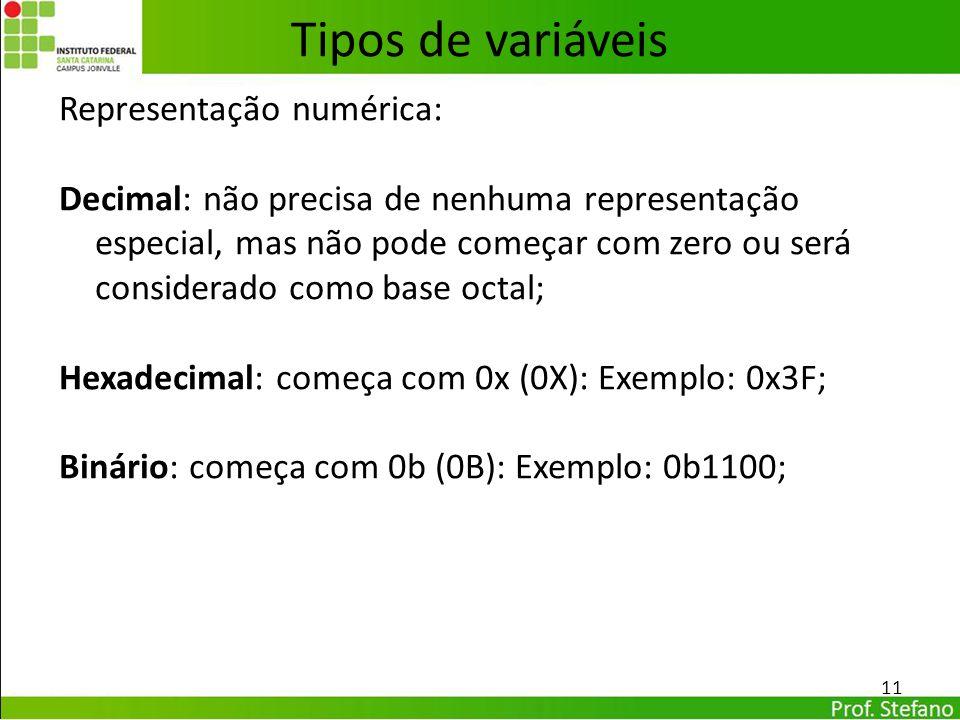 Representação numérica: Decimal: não precisa de nenhuma representação especial, mas não pode começar com zero ou será considerado como base octal; Hex