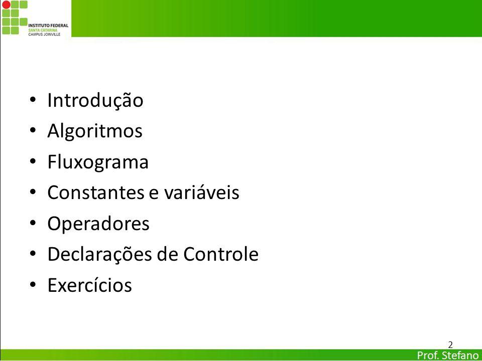 Para implementação do caso geral no algoritmo utilizamos o losango; pergunta Declarações de Controle 23 Comandos Verdadeiro Comandos Falso Pergunta .