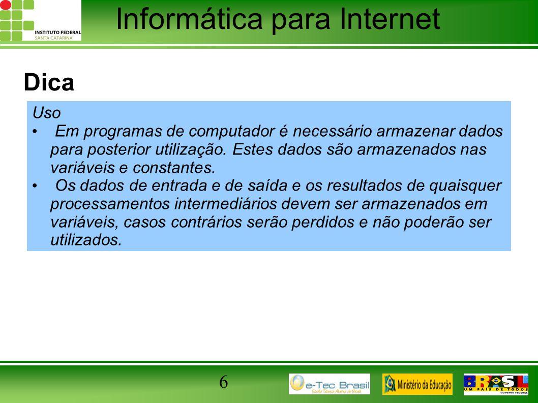 Informática para Internet Prioridade de execução das Operações Aritméticas 1 º) ( ) Parênteses 2 º) Exponenciação 3 º) Multiplicação, divisão (o que vier primeiro) 4 º) + ou – (o que vier primeiro) 17 Ex: TOTAL = PREÇO * QUANTIDADE 1 + 7 * 2 ** 2 –1 = 28 3 * (1 – 2) + 4 * 2 = 5