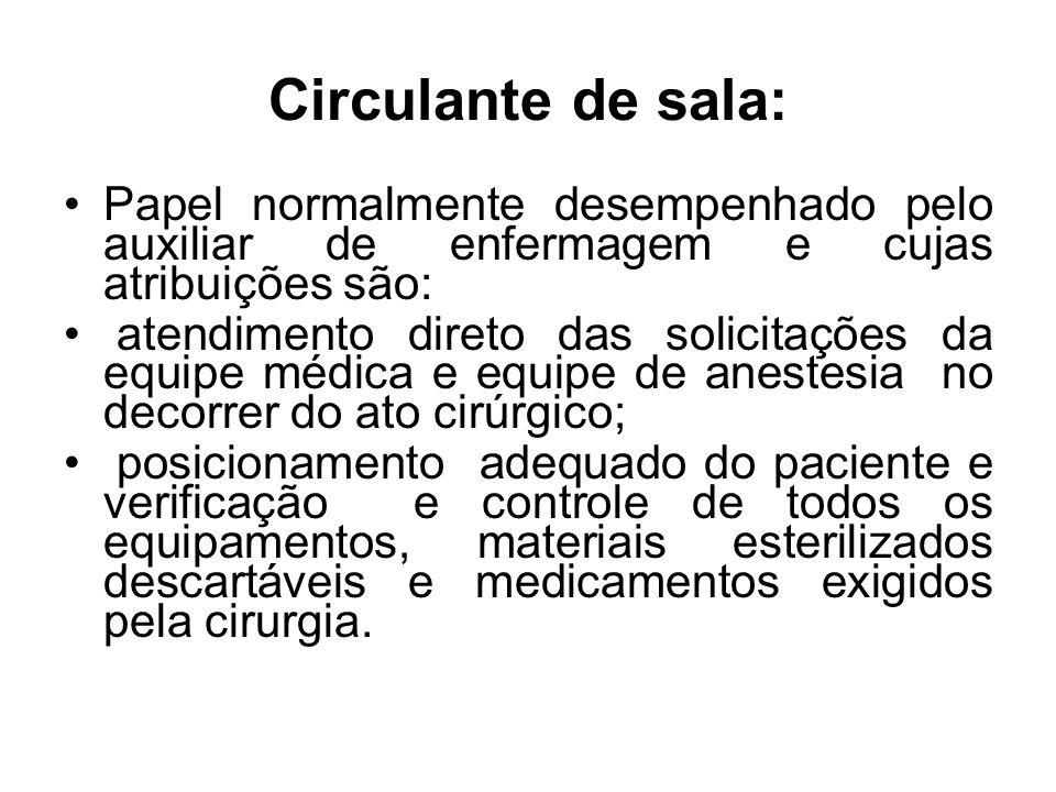 Principais responsabilidades e atividades do circulante de sala durante a cirurgia.