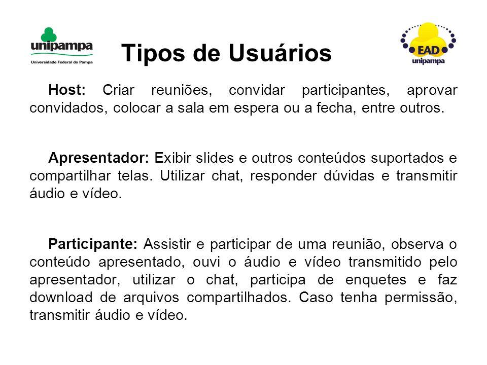 Tipos de Usuários Host: Criar reuniões, convidar participantes, aprovar convidados, colocar a sala em espera ou a fecha, entre outros.
