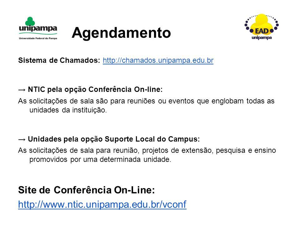Agendamento Sistema de Chamados: http://chamados.unipampa.edu.brhttp://chamados.unipampa.edu.br → NTIC pela opção Conferência On-line: As solicitações de sala são para reuniões ou eventos que englobam todas as unidades da instituição.