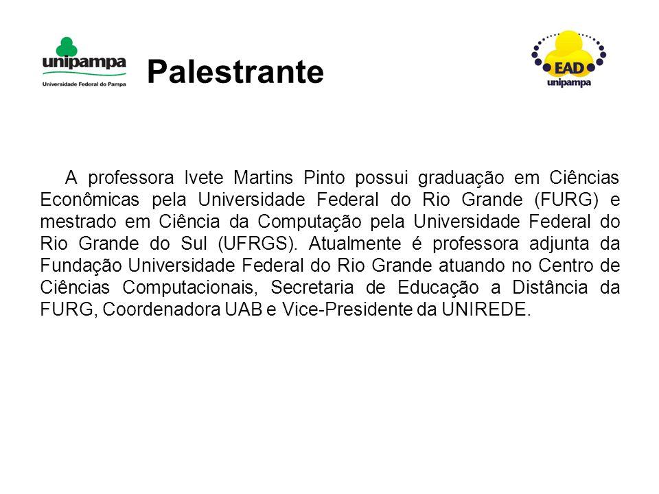 A professora Ivete Martins Pinto possui graduação em Ciências Econômicas pela Universidade Federal do Rio Grande (FURG) e mestrado em Ciência da Computação pela Universidade Federal do Rio Grande do Sul (UFRGS).
