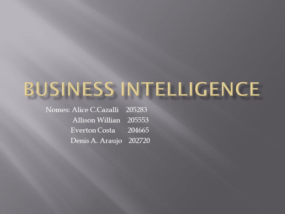 Nomes: Alice C.Cazalli 205283 Allison Willian 205553 Everton Costa 204665 Denis A. Araujo 202720