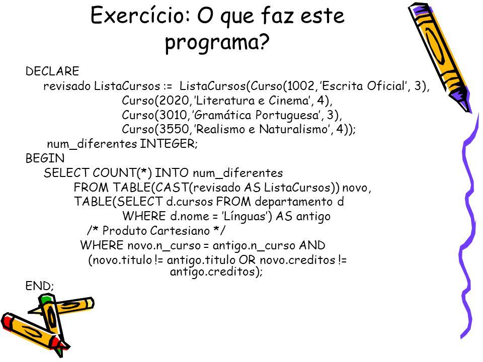 Exercício: O que faz este programa.