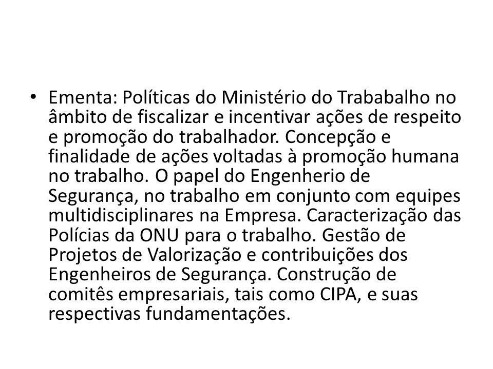 Ementa: Políticas do Ministério do Trababalho no âmbito de fiscalizar e incentivar ações de respeito e promoção do trabalhador. Concepção e finalidade