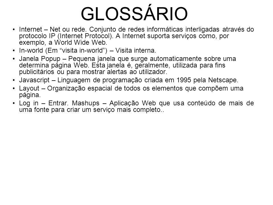 GLOSSÁRIO Internet – Net ou rede.