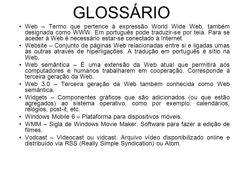 GLOSSÁRIO Web – Termo que pertence à expressão World Wide Web, também designada como WWW.