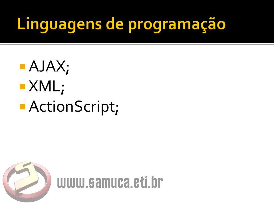  AJAX;  XML;  ActionScript;