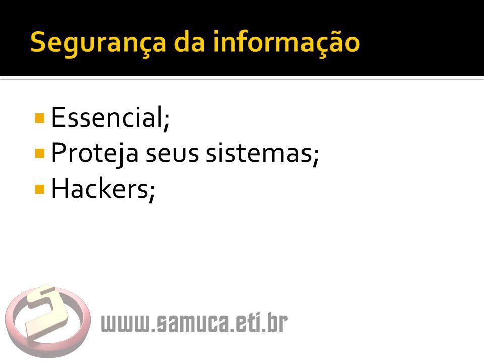  Essencial;  Proteja seus sistemas;  Hackers;