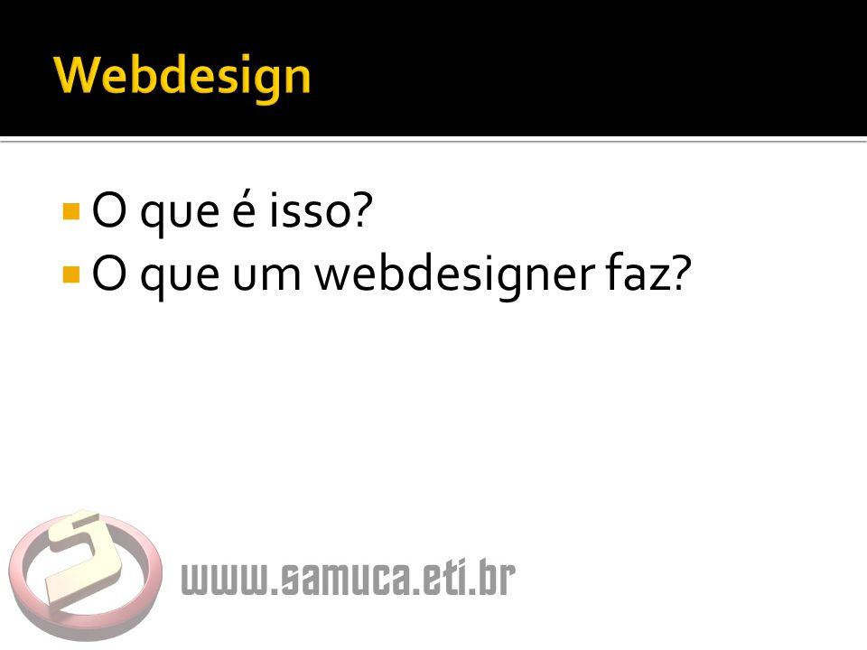  O que é isso?  O que um webdesigner faz?