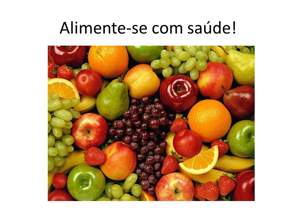 Alimente-se com saúde!