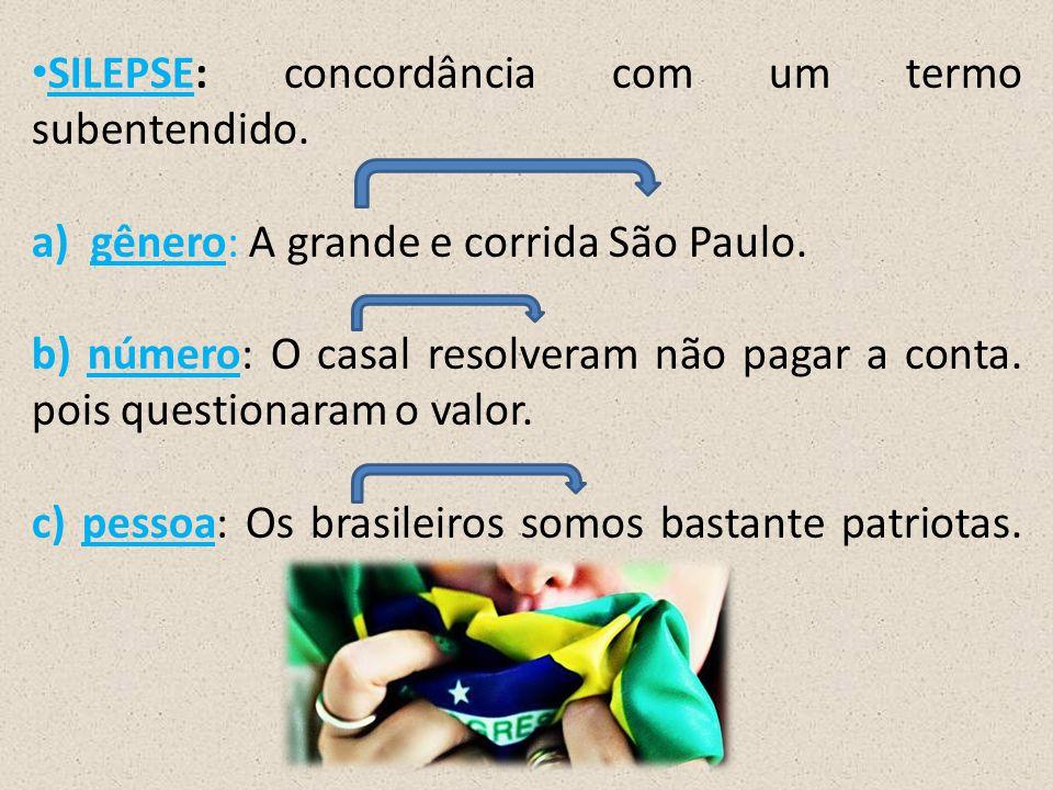 SILEPSE: concordância com um termo subentendido.a)gênero: A grande e corrida São Paulo.
