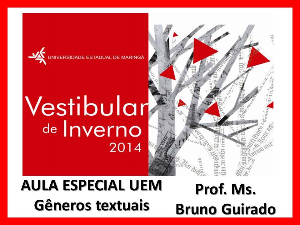 AULA ESPECIAL UEM Gêneros textuais Prof. Ms. Bruno Guirado