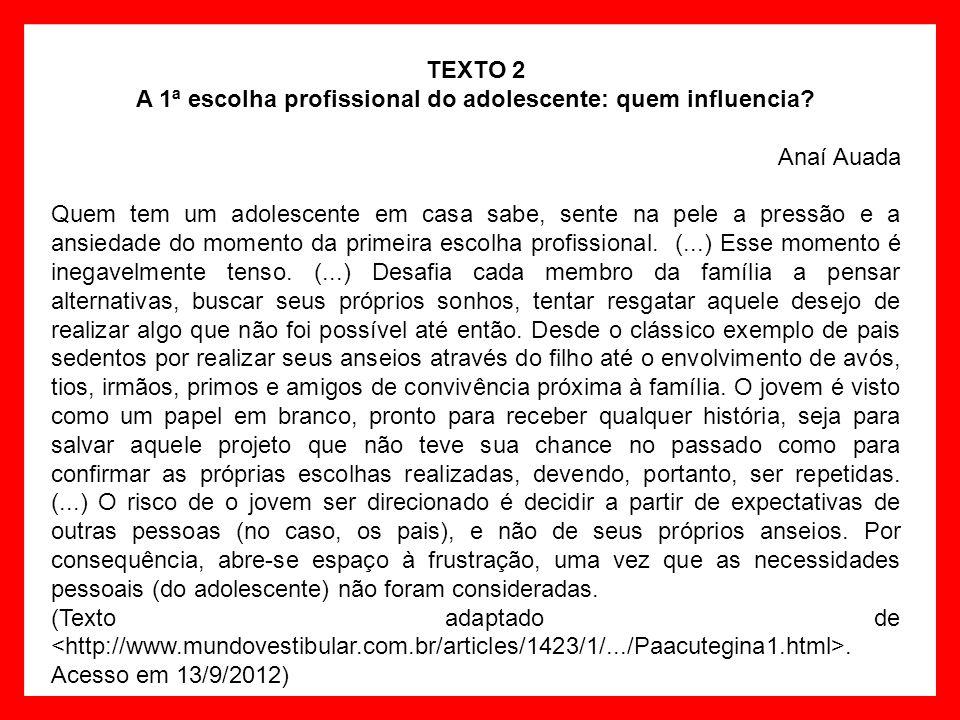 TEXTO 2 A 1ª escolha profissional do adolescente: quem influencia.