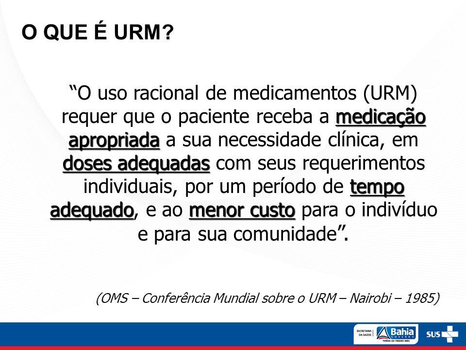 """O QUE É URM? medicação apropriada doses adequadas tempo adequadomenor custo """"O uso racional de medicamentos (URM) requer que o paciente receba a medic"""