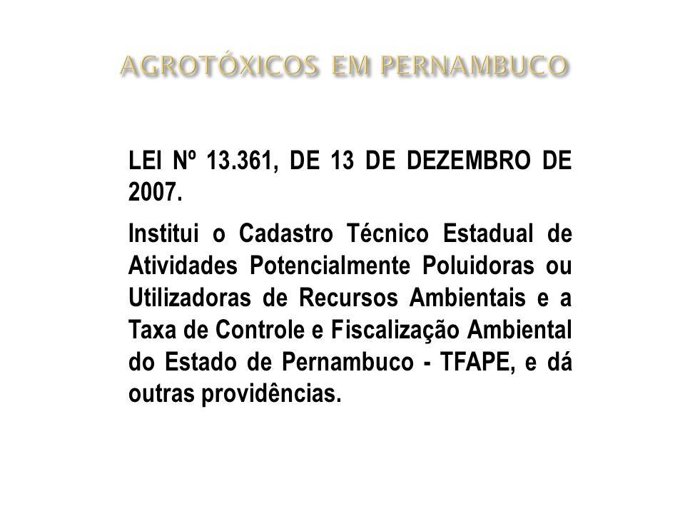 LEI Nº 13.361, DE 13 DE DEZEMBRO DE 2007. Institui o Cadastro Técnico Estadual de Atividades Potencialmente Poluidoras ou Utilizadoras de Recursos Amb