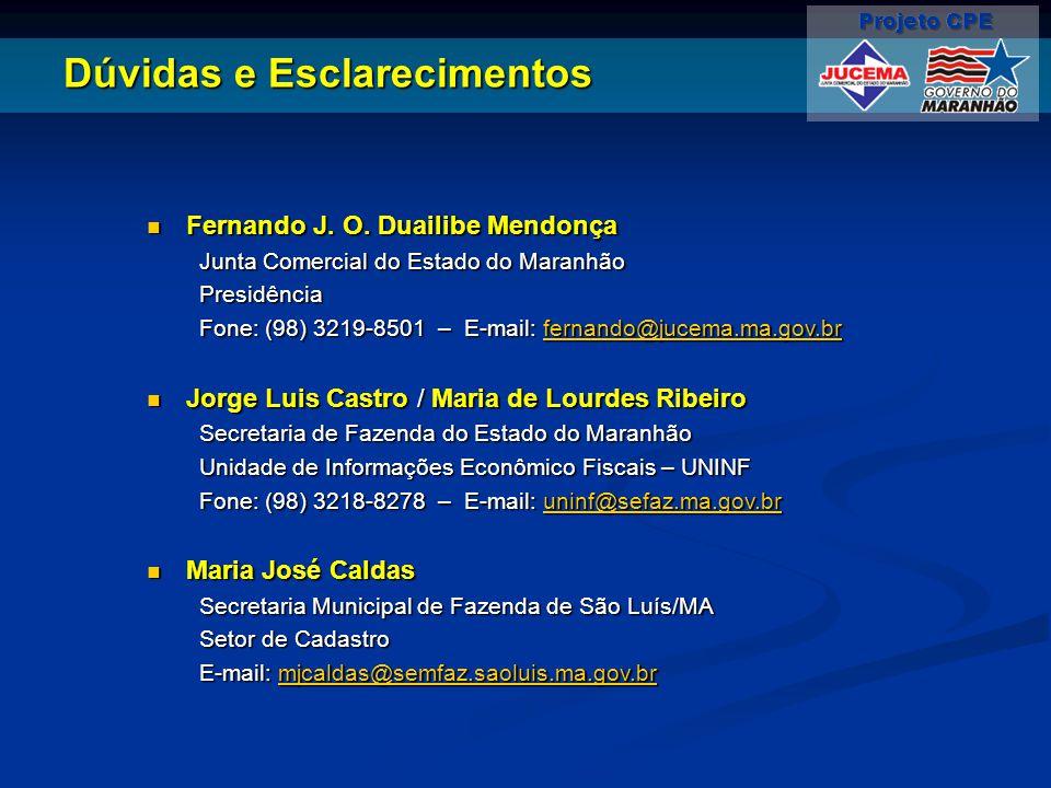 Dúvidas e Esclarecimentos Fernando J. O. Duailibe Mendonça Fernando J. O. Duailibe Mendonça Junta Comercial do Estado do Maranhão Presidência Fone: (9