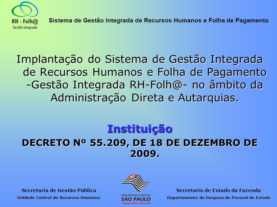 Secretaria de Gestão Pública Unidade Central de Recursos Humanos Secretaria de Estado da Fazenda Departamento de Despesa de Pessoal do Estado Sistema de Gestão Integrada de Recursos Humanos e Folha de Pagamento ETAPAS