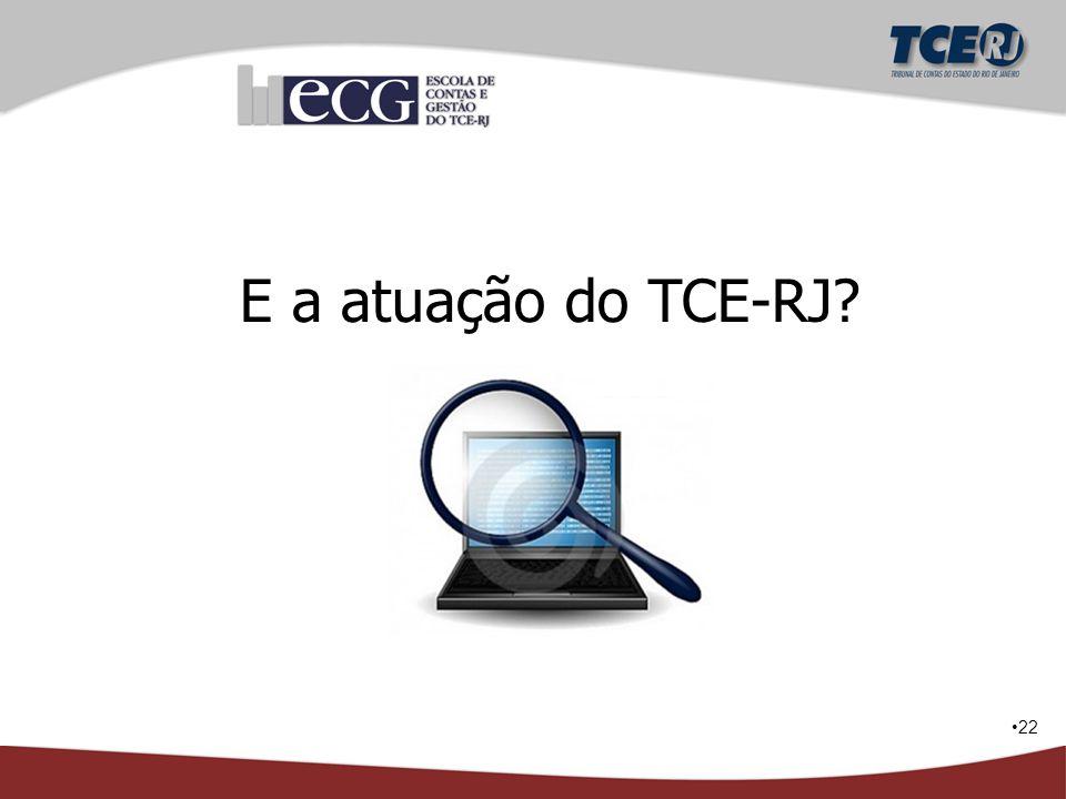 22 E a atuação do TCE-RJ?