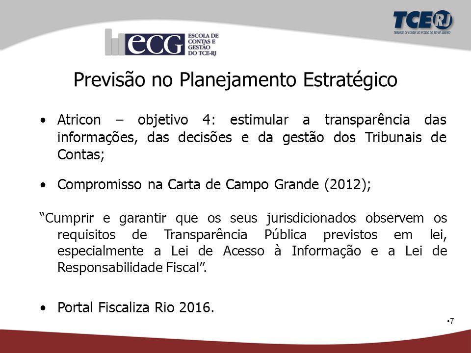 7 Previsão no Planejamento Estratégico Atricon – objetivo 4: estimular a transparência das informações, das decisões e da gestão dos Tribunais de Cont