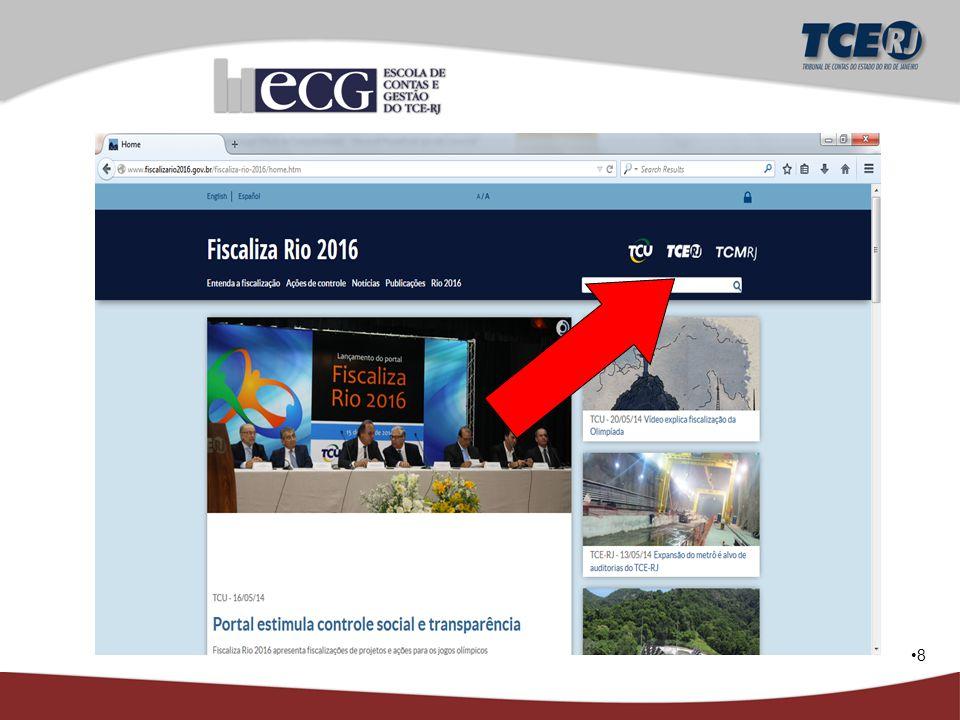 9 Previsão no Planejamento Estratégico TCM-RJ – objetivo 2: ampliar a transparência da gestão pública e das ações do TCMRJ; TCM-RJ – objetivo 9: incentivar o controle social; TCE-RJ – objetivo 3: elevar a transparência e estimular o controle social.