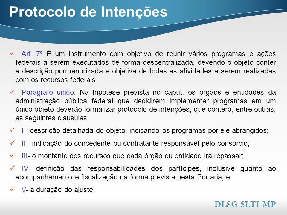 Here comes your footer  Page 12 Protocolo de Intenções Art. 7º É um instrumento com objetivo de reunir vários programas e ações federais a serem exec