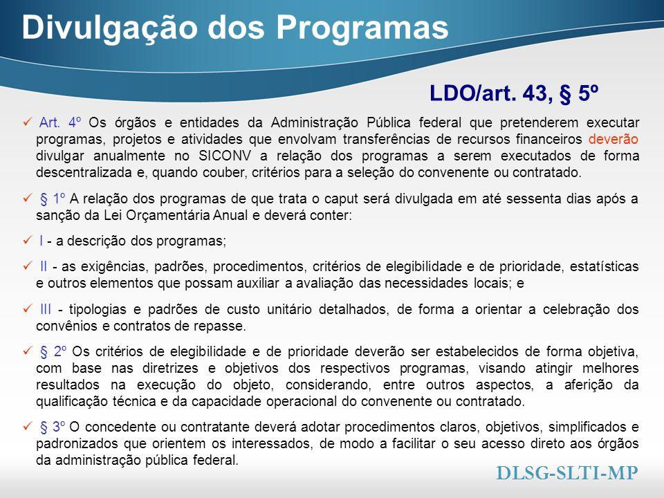 Here comes your footer  Page 14 Divulgação dos Programas LDO/art. 43, § 5º DLSG-SLTI-MP Art. 4º Os órgãos e entidades da Administração Pública federa