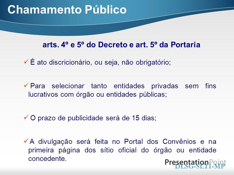 Here comes your footer  Page 17 Chamamento Público É ato discricionário, ou seja, não obrigatório; Para selecionar tanto entidades privadas sem fins