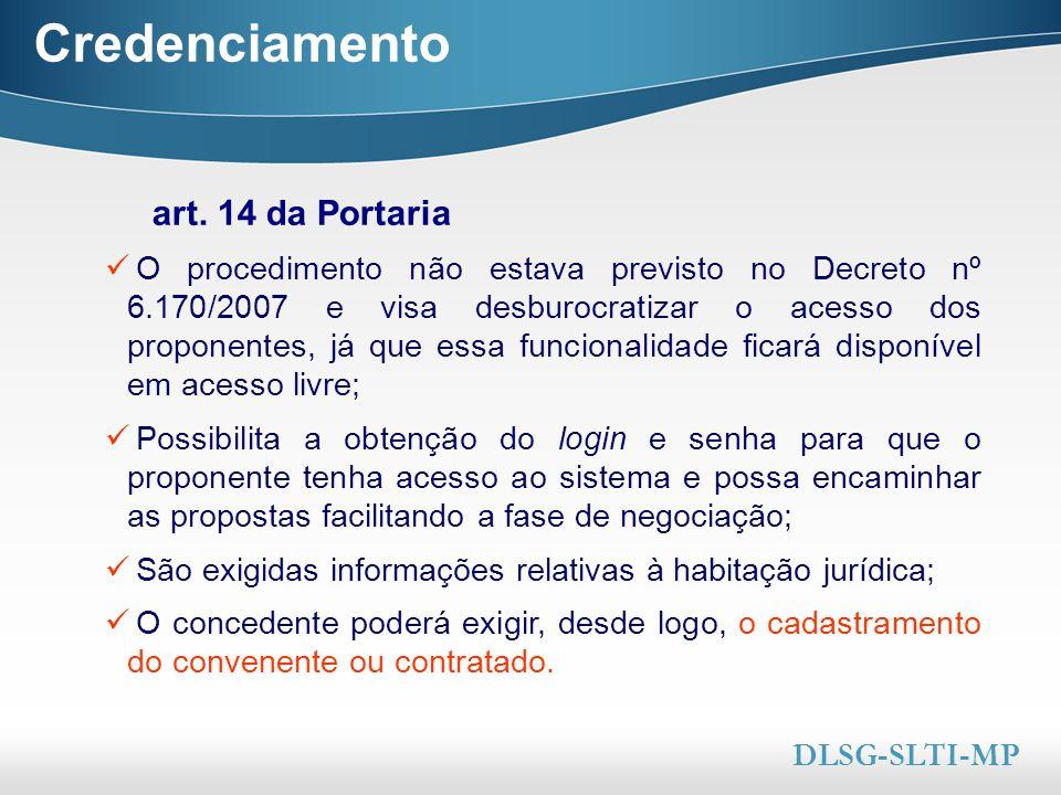 Here comes your footer  Page 18 Credenciamento O procedimento não estava previsto no Decreto nº 6.170/2007 e visa desburocratizar o acesso dos propon