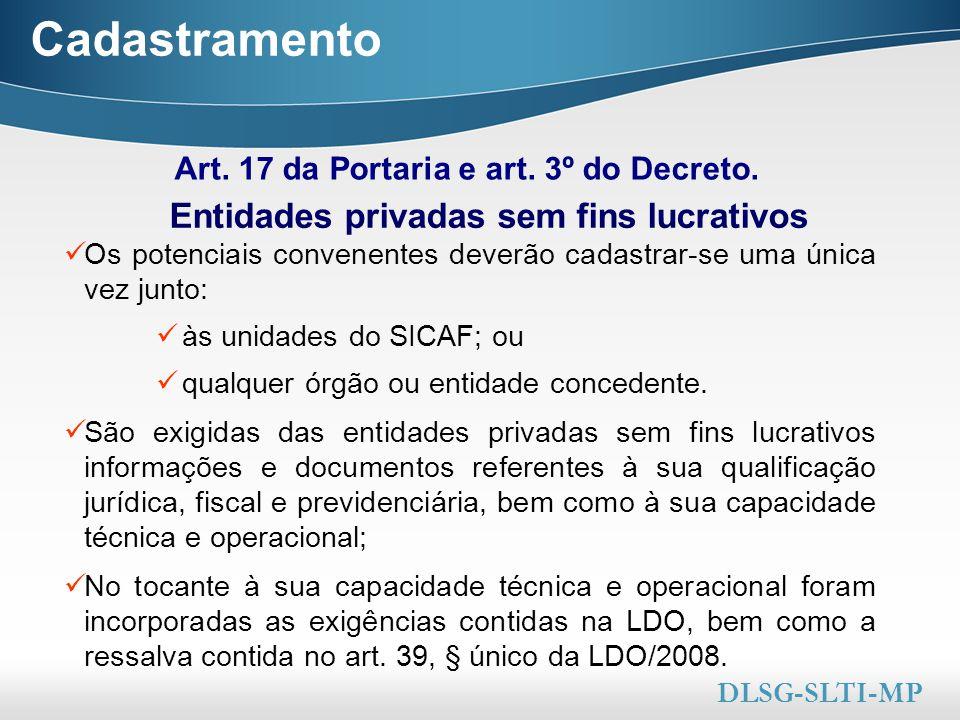Here comes your footer  Page 20 Cadastramento Art. 17 da Portaria e art. 3º do Decreto. Entidades privadas sem fins lucrativos DLSG-SLTI-MP Os potenc
