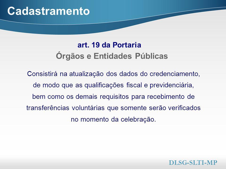 Here comes your footer  Page 21 Cadastramento art. 19 da Portaria Órgãos e Entidades Públicas Consistirá na atualização dos dados do credenciamento,
