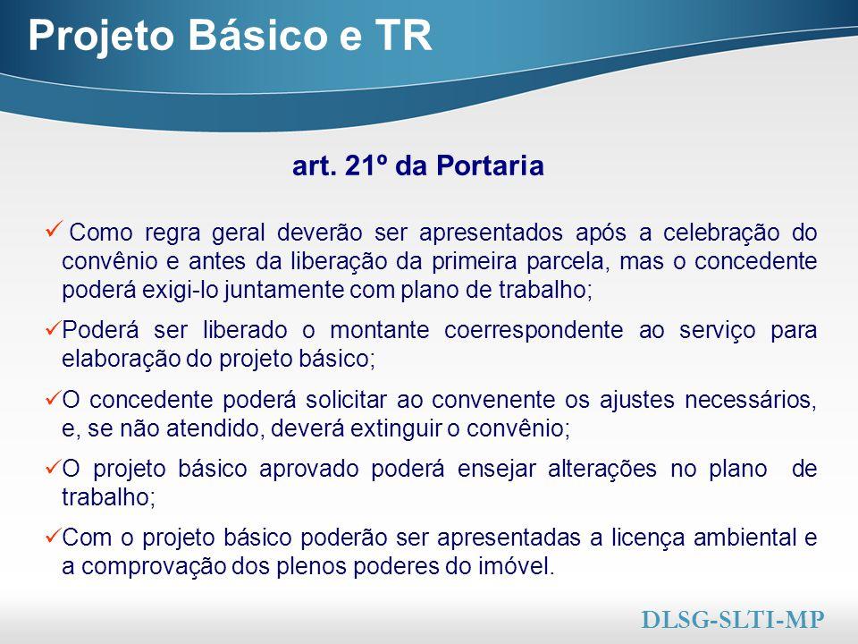 Here comes your footer  Page 25 Projeto Básico e TR Como regra geral deverão ser apresentados após a celebração do convênio e antes da liberação da p