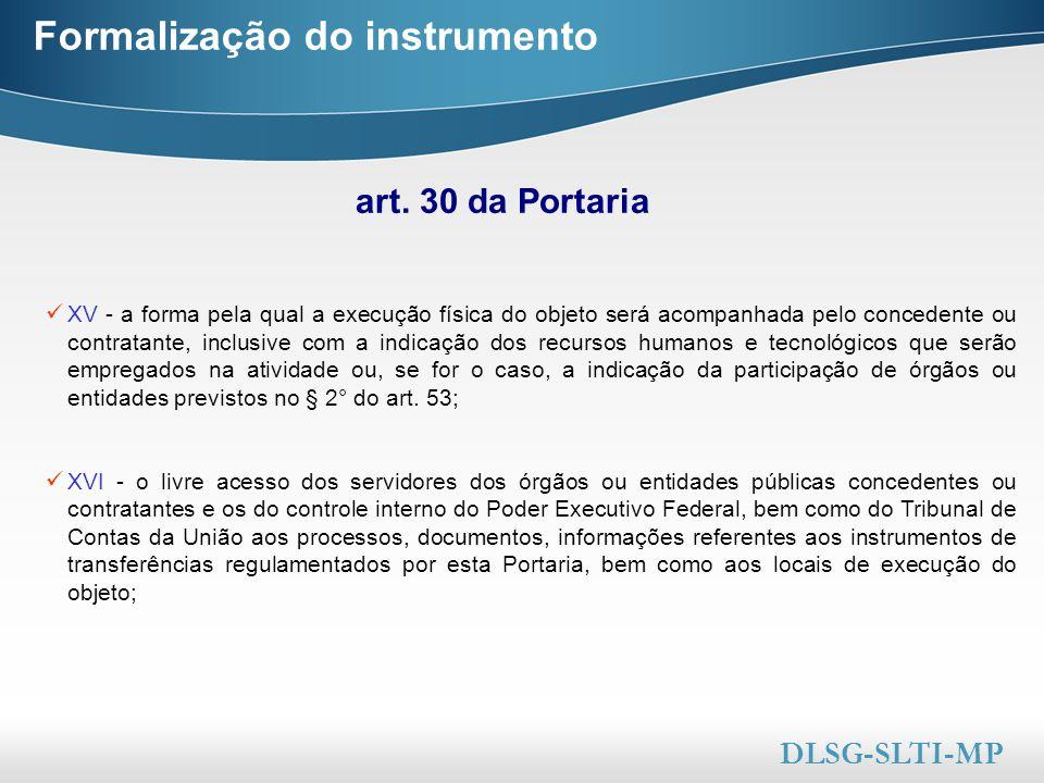 Here comes your footer  Page 28 Formalização do instrumento art. 30 da Portaria DLSG-SLTI-MP XV - a forma pela qual a execução física do objeto será